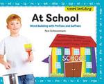 At School : Word Building with Prefixes and Suffixes - Pam Scheunemann