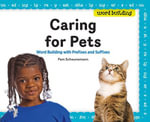 Caring for Pets : Word Building with Prefixes and Suffixes - Pam Scheunemann