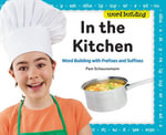 In the Kitchen : : Word Building with Prefixes and Suffixes - Pam Scheunemann