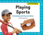 Playing Sports : Word Building with Prefixes and Suffixes - Pam Scheunemann