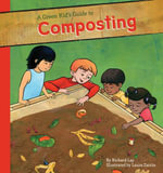 Green Kid's Guide to Composting - Richard Lay