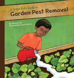 Green Kid's Guide to Garden Pest Removal - Richard Lay