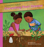 Green Kid's Guide to Preventing Plant Diseases - Richard Lay