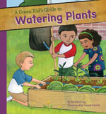 Green Kid's Guide to Watering Plants - Richard Lay