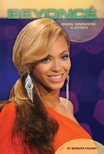 Beyonce : Singer, Songwriter & Actress - Barbara Kramer