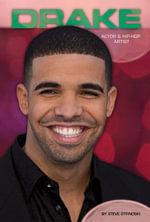 Drake : Actor & Hip-Hop Artist - Steve Otfinoski