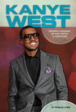 Kanye West : Grammy-Winning Hip-Hop Artist & Producer - Audrey Borus