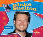 Blake Shelton : Country Music Star - Sarah Tieck