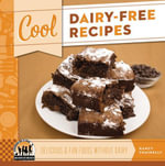 Cool Dairy-Free Recipes : Delicious & Fun Foods Without Dairy - Nancy Tuminelly