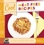 Cool Meat-Free Recipes : Delicious & Fun Foods Without Meat - Nancy Tuminelly