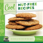 Cool Nut-Free Recipes : Delicious & Fun Foods Without Nuts - Nancy Tuminelly