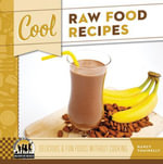 Cool Raw Food Recipes : Delicious & Fun Foods Without Cooking - Nancy Tuminelly