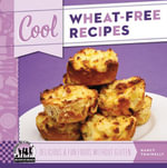 Cool Wheat-Free Recipes : Delicious & Fun Foods Without Gluten - Nancy Tuminelly