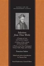 Selections from Three Works of Francisco Suarez, S. J. - Francisco Suarez