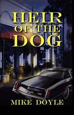 Heir of the Dog - Mike Doyle