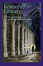 Lovecraft's Library : A Catalogue (Third Revised Edition) - S T Joshi