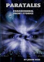 Paratales : Paranormal Short Stories - Jason Hess