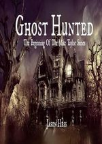 Ghost Hunted : Paranormal Short Stories - Jason Hess