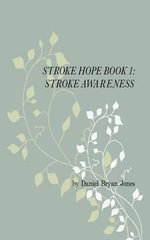 Stroke Hope Book 1 Stroke Awareness - Daniel Bryan Jones