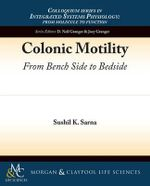 Colonic Motility : From Bench Side to Bedside - Sushil Sarna