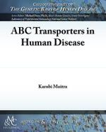 ABC Transporters in Human Disease - Karobi Moitra