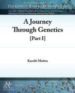 A Journey Through Genetics : Part I - Karobi Moitra
