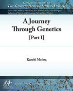 A Journey Through Genetics : Part I - Karobi Moitra