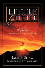 Little by Little : A Journey - Jack E. Shaw