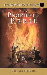 Backpacking Through the Bible : The Prophet's Peril - Michael Norvell