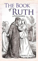 The Book of Ruth : A Commentary - George L Miller