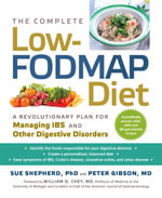 The Complete Low-Fodmap Diet : A Revolutionary Plan for Managing Ibs and Other Digestive Disorders - Sue Shepherd