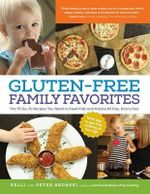 Gluten-Free Family Favorites : The 75 Go-To Recipes You Need to Feed Kids and Adults All Day, Every Day - Kelli Bronski
