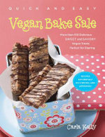 Quick & Easy Vegan Bake Sale : More Than 150 Delicious Sweet and Savory Vegan Treats Perfect for Sharing - Carla Kelly