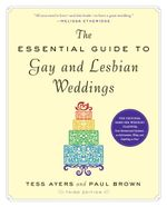 The Essential Guide to Gay and Lesbian Weddings - Tess Ayers