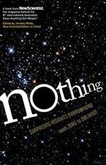 Nothing : Surprising Insights Everywhere from Zero to Oblivion - Jeremy Webb