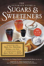 The Ultimate Guide to Sugars and Sweeteners : Discover the Taste, Use, Nutrition, Science, and Lore of Everything from Agave Nectar to Xylitol - Philippa Sandall