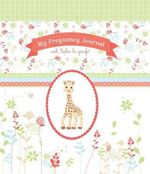 My Pregnancy Journal with Sophie La Girafe (Sophie the Giraffe) - The Experiment LLC