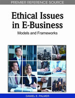 Ethical Issues in E-Business : Models and Frameworks