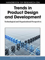 Handbook of Research on Trends in Product Design and Development : Technological and Organizational Perspectives (1 Volume)