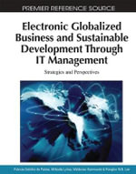 Electronic Globalized Business and Sustainable Development Through IT Management : Strategies and Perspectives - Patricia Ordonez de Pablos