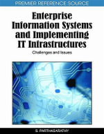 Enterprise Information Systems and Implementing IT Infrastructures : Challenges and Issues