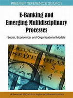 E-Banking and Emerging Multidisciplinary Processes : Social, Economical and Organizational Models