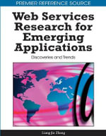 Web Services Research for Emerging Applications : Discoveries and Trends - Liang-Jie Zhang