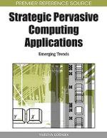 Strategic Pervasive Computing Applications : Emerging Trends