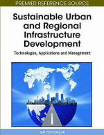 Sustainable Urban and Regional Infrastructure Development : Technologies, Applications and Management