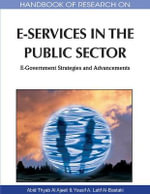 Handbook of Research on E-Services in the Public Sector : E-Government Strategies and Advancements - Abid Thyab Al Ajeeli