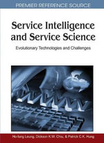 Service Intelligence and Service Science : Evolutionary Technologies and Challenges