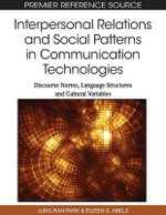 Interpersonal Relations and Social Patterns in Communication Technologies : Discourse Norms, Language Structures and Cultur - Jung-ran Park