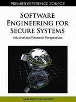 Software Engineering for Secure Systems : Industrial and Research Perspectives