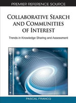 Collaborative Search and Communities of Interest : Trends in Knowledge Sharing and Assessment